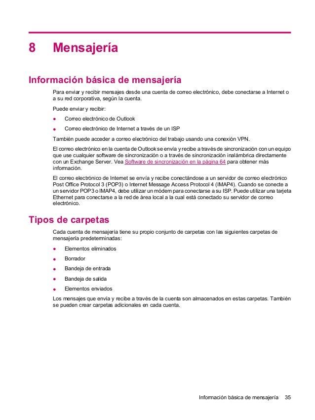8 MensajeríaInformación básica de mensajeríaPara enviar y recibir mensajes desde una cuenta de correo electrónico, debe co...