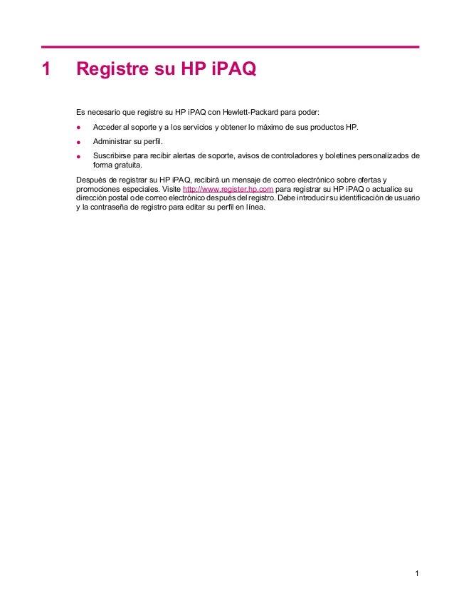 1 Registre su HP iPAQEs necesario que registre su HP iPAQ con Hewlett-Packard para poder:● Acceder al soporte y a los serv...