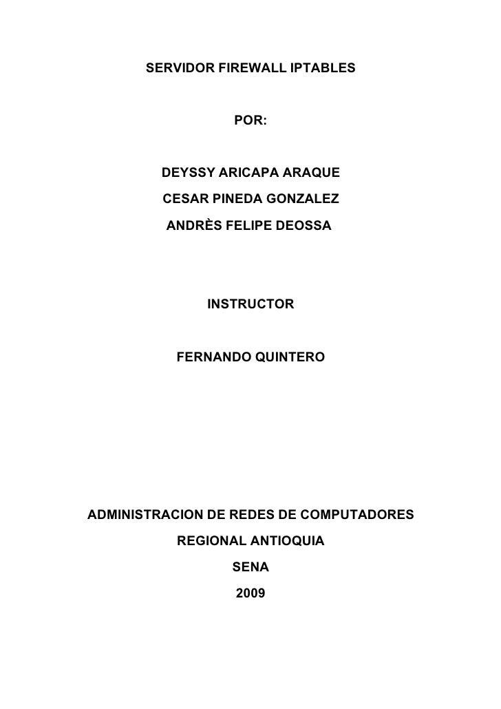 SERVIDOR FIREWALL IPTABLES                    POR:           DEYSSY ARICAPA ARAQUE         CESAR PINEDA GONZALEZ          ...