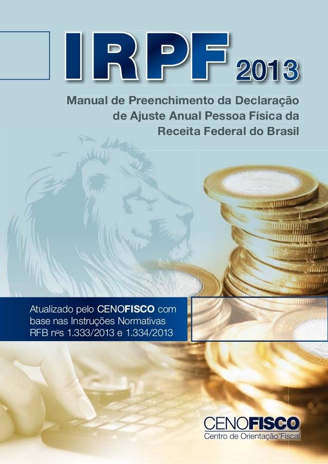 I R PF 2013 Manual de Preenchimento da Declaração de Ajuste Anual Pessoa Física da Receita Federal do Brasil a  Atualizado...