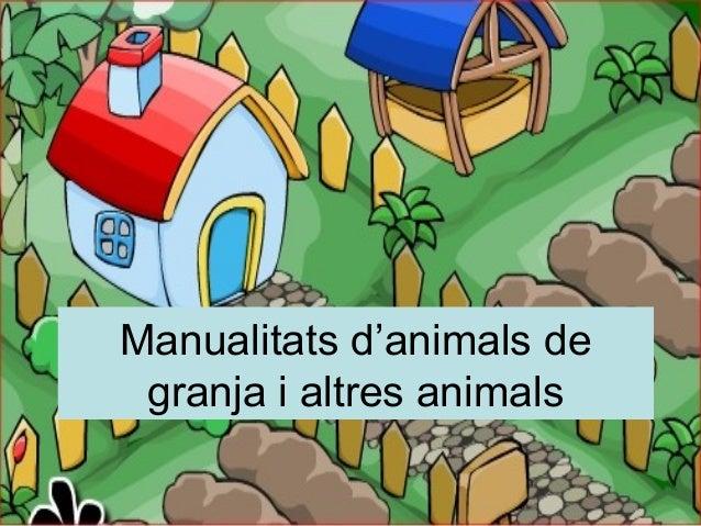 Manualitats d'animals de granja i altres animals