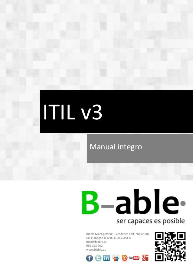 ITIL v3Manual íntegroBiable Management, Excellence and InnovationCalle Imagen 8, 6ºB, 41003 Sevillahola@biable.es955 195 9...