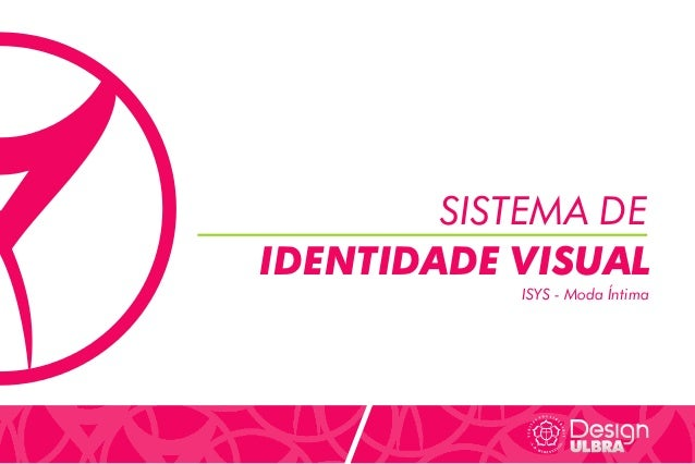 SISTEMA DE IDENTIDADE VISUAL ISYS - Moda Íntima