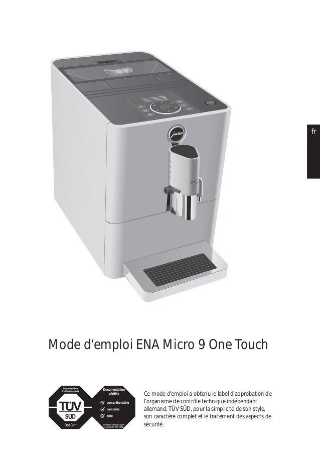 ptesnlitfrruendeMode d'emploi ENA Micro 9 One TouchCe mode d'emploi a obtenu le label d'approbation del'organisme de contr...