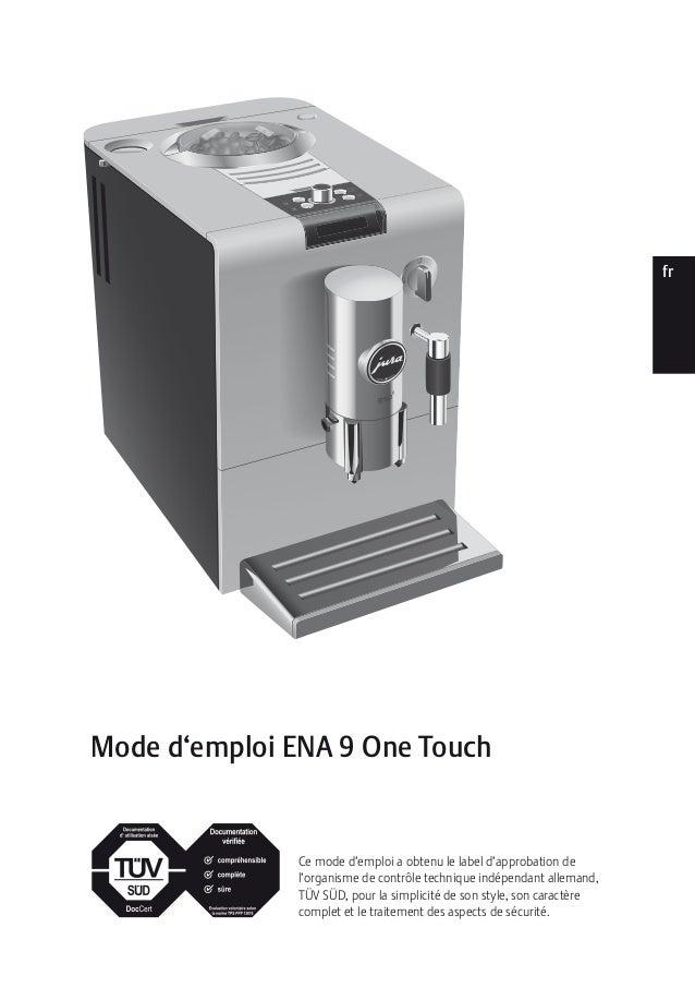 ptesnlitfrruendeMode d'emploi ENA 9 One TouchCe mode d'emploi a obtenu le label d'approbation del'organisme de contrôle te...