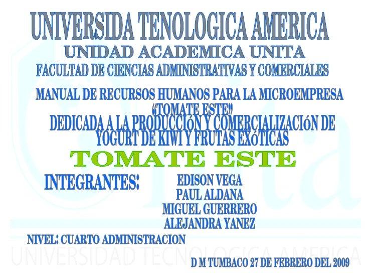 UNIVERSIDA TENOLOGICA AMERICA UNIDAD ACADEMICA UNITA FACULTAD DE CIENCIAS ADMINISTRATIVAS Y COMERCIALES MANUAL DE RECURSOS...