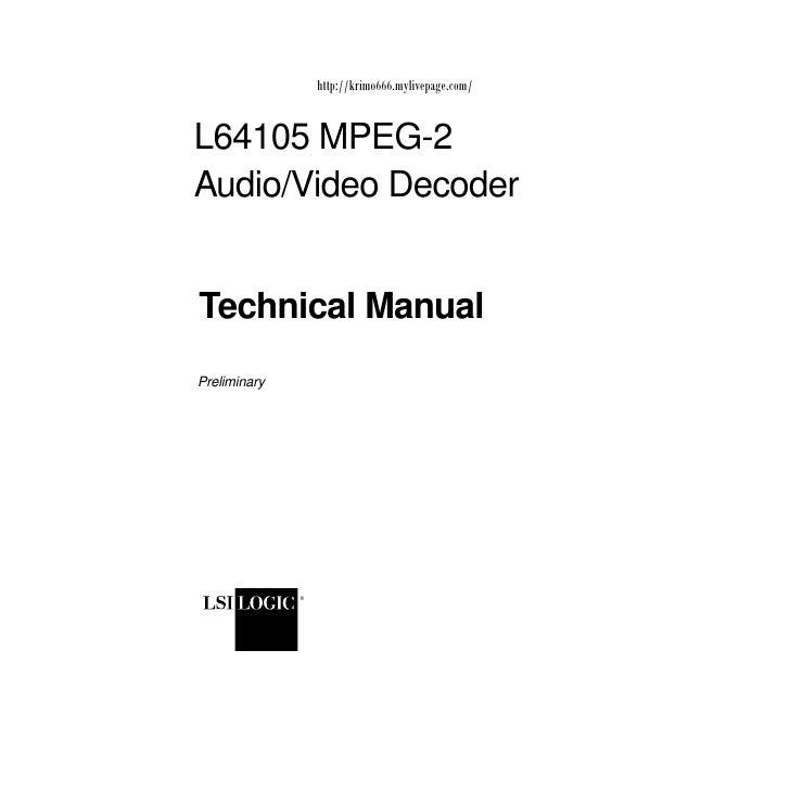 http://krimo666.mylivepage.com/L64105 MPEG-2Audio/Video DecoderTechnical ManualPreliminary              ®