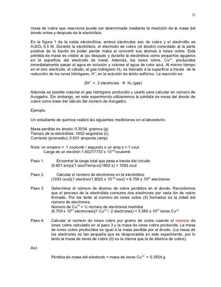 31   masa de cobre que reacciona puede ser determinada mediante la medición de la masa del ánodo antes y después de la ele...