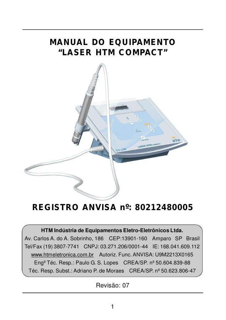 "MANUAL DO EQUIPAMENTO          ""LASER HTM COMPACT""  REGISTRO ANVISA nº: 80212480005      HTM Indústria de Equipamentos Ele..."