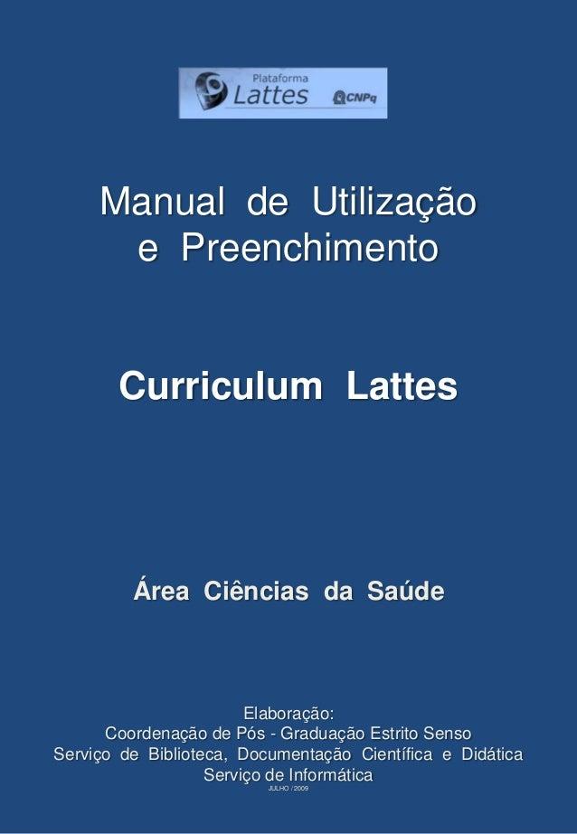 Manual de Utilização      e Preenchimento       Curriculum Lattes         Área Ciências da Saúde                        El...