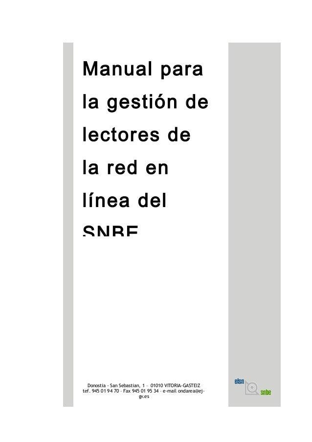 Manual para la gestión de lectores de la red en línea del SNBE Donostia - San Sebastian, 1 – 01010 VITORIA-GASTEIZ tef. 94...