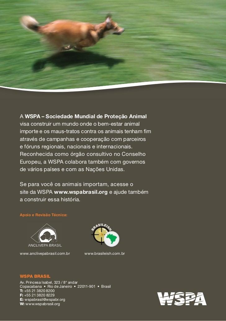 A WSPA – Sociedade Mundial de Proteção Animalvisa construir um mundo onde o bem-estar animalimporte e os maus-tratos contr...