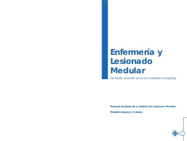 Enfermería y Lesionado Medular Un texto sencillo para un cuidado complejo  Personal Sanitario de la Unidad del Lesionado M...