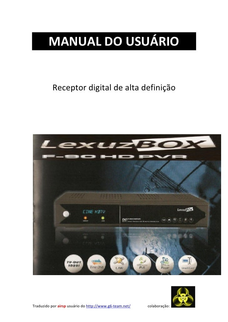 MANUAL DO USUÁRIO          Receptor digital de alta definiçãoTraduzido por airsp usuário do http://www.g6-team.net/   cola...
