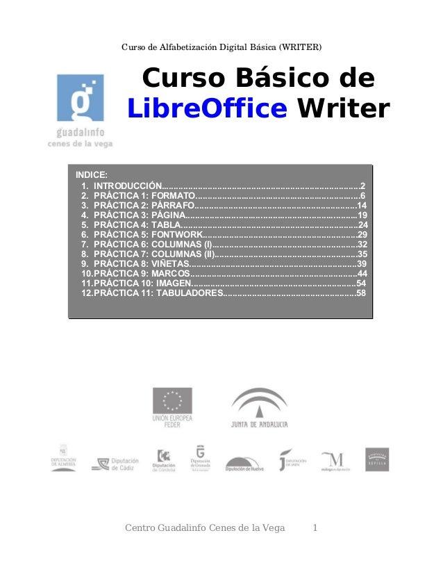 CursodeAlfabetizaciónDigitalBásica(WRITER) Curso Básico de LibreOffice Writer PRÁCTICA Centro Guadalinfo Cenes de la ...