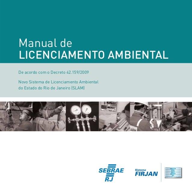 Manual de LICENCIAMENTO AMBIENTAL De acordo com o Decreto 42.159/2009 Novo Sistema de Licenciamento Ambiental do Estado do...