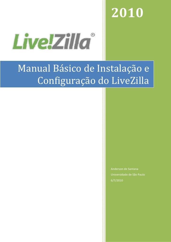 2010       ManualBásicodeInstalaçãoe        ConfiguraçãodoLiveZilla                     ...