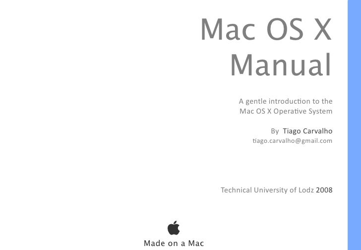 Mac OS X             Manual                      A gentle introducton to the                      Mac OS X Operatve System...