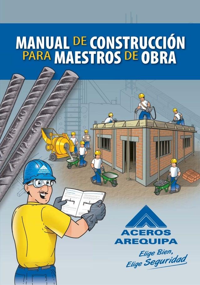 MANUAL DE CONSTRUCCIÓN PARA MAESTROS DE OBRAPRESENTACIÓNCon este manual de construcciónpara maestros de obraCORPORACIÓN AC...