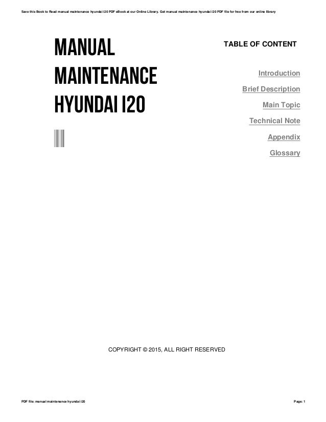manual maintenance hyundai i20 rh slideshare net Hyundai I20 Interior 2017 Hyundai I20