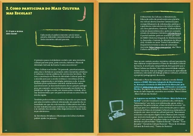 12 13A mesma senha cadastrada pela escola para osprogramas Mais Educação e Ensino Médio Ino-vador (MEC) servirá ao ingress...