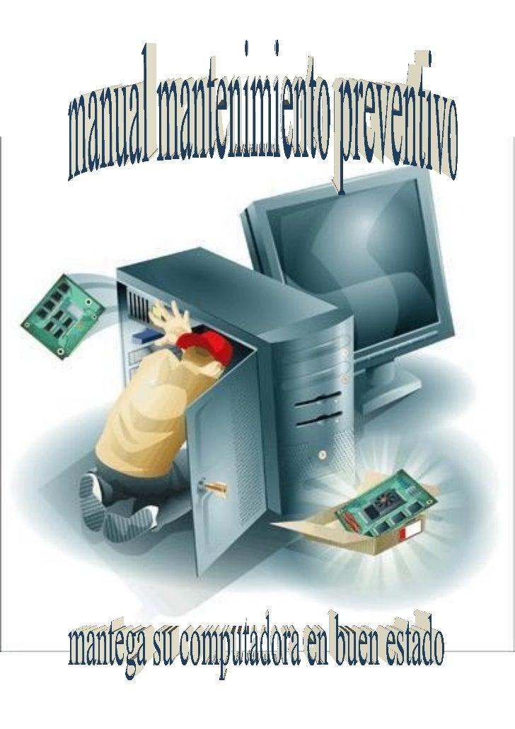 Índice•   Marco teórico• Metas y objetivos• Componentes internos de una computadora•   Que es mantenimiento preventivo y s...