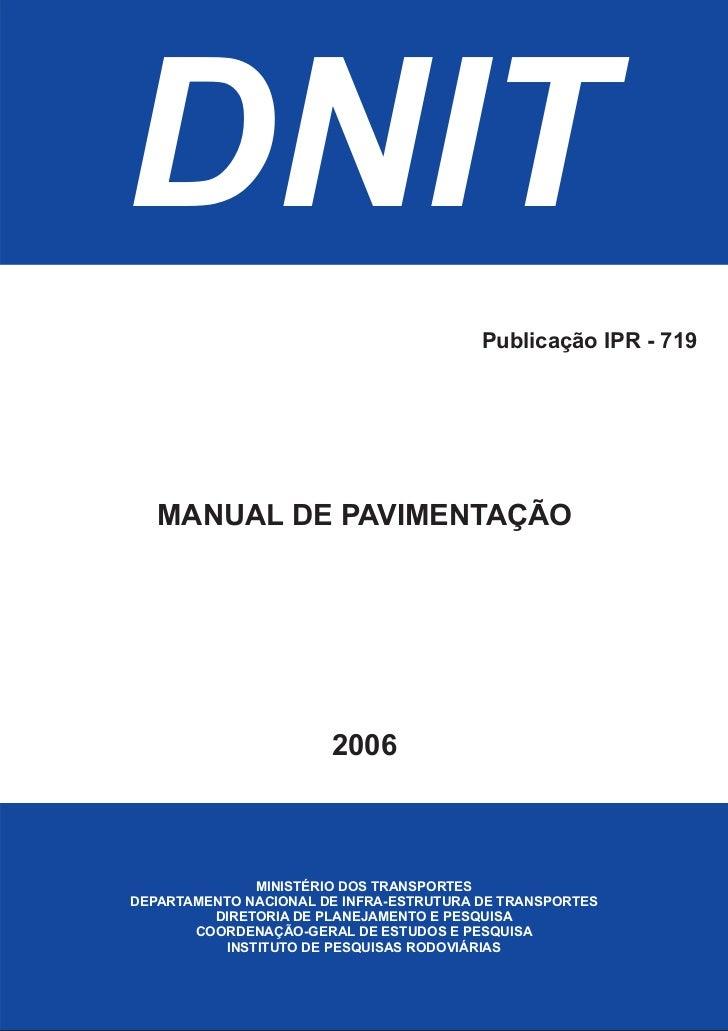 DNIT                                         Publicação IPR - 719   MANUAL DE PAVIMENTAÇÃO                       2006     ...