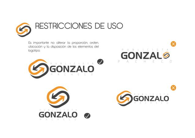 RESTRICCIONES DE USO Es importante no alterar la proporción, orden, ubicación y la disposición de los elementos del logoti...