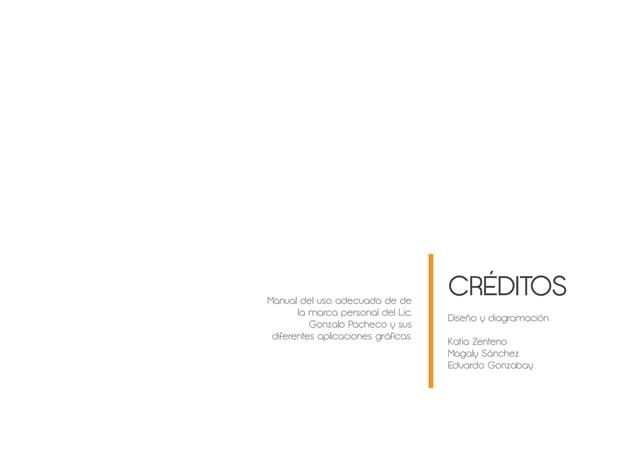 Manual del uso adecuado de de la marca personal del Lic. Gonzalo Pacheco y sus diferentes aplicaciones gráficas. Diseño y ...