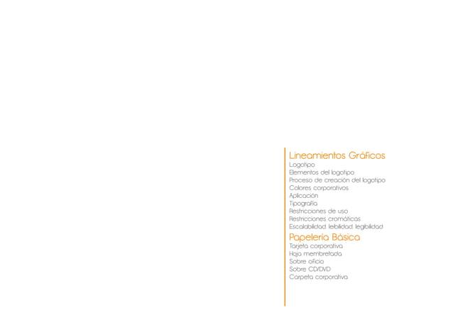 Lineamientos Gráficos Logotipo Elementos del logotipo Proceso de creación del logotipo Colores corporativos Aplicación Tip...
