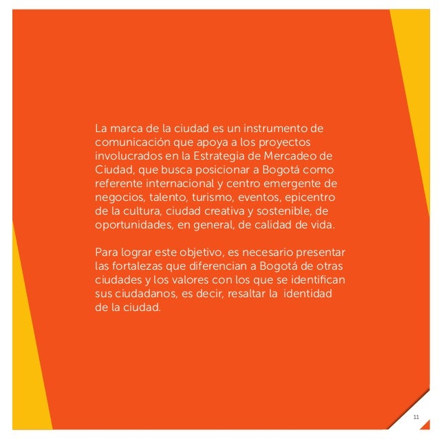 Visión estratégica La Estrategia de Mercadeo de Ciudad tiene tres objetivos principales: Posicionar a Bogotá internacional...