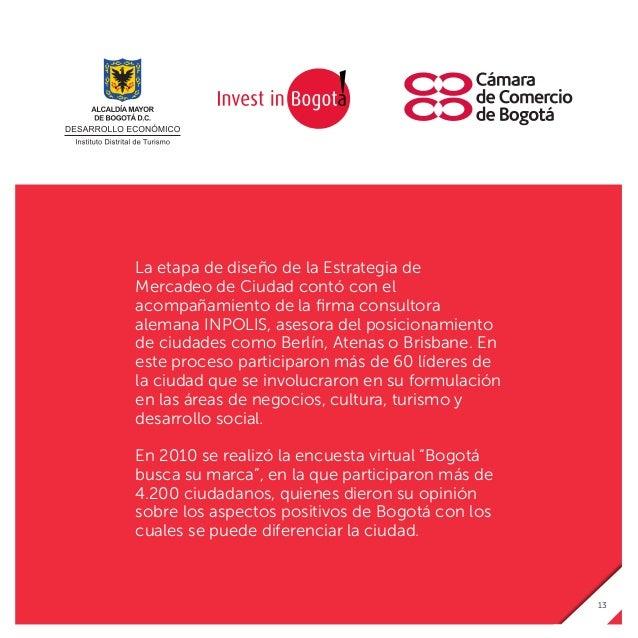 Metas estratégicas ambiciosas Promover a Bogotá como un modelo de soluciones creativas para los problemas de movilidad. Pr...