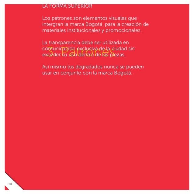 DIVERSIDAD CROMÁTICA La paleta principal está inspirada directamente en las características heráldicas de color de Bogotá....