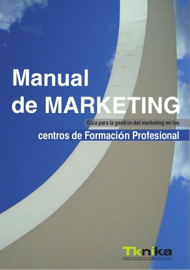 Manualde MARKETING            Guía para la gestión del marketing en los centros de Formación Profesional