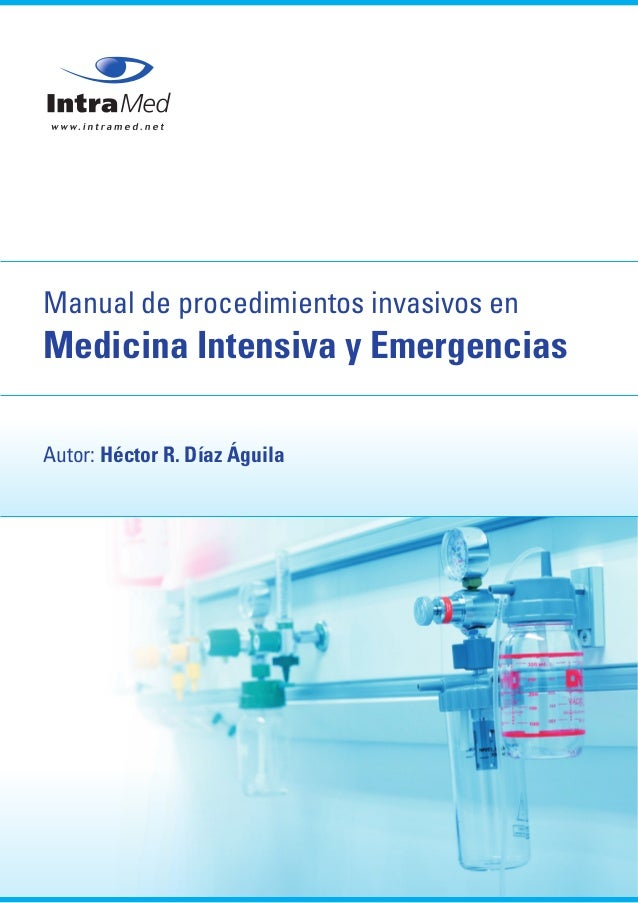 Manual de procedimientos invasivos en Medicina Intensiva y Emergencias Autor: Héctor R. Díaz Águila