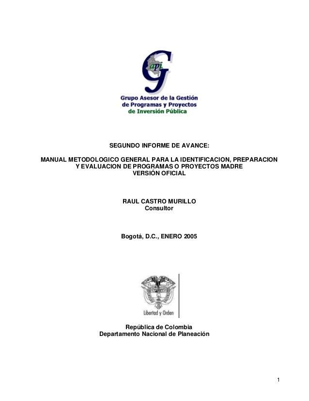 1 SEGUNDO INFORME DE AVANCE: MANUAL METODOLOGICO GENERAL PARA LA IDENTIFICACION, PREPARACION Y EVALUACION DE PROGRAMAS O P...