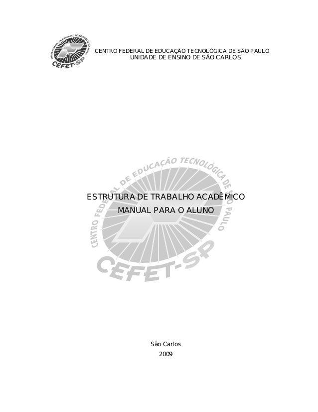 CENTRO FEDERAL DE EDUCAÇÃO TECNOLÓGICA DE SÃO PAULO UNIDADE DE ENSINO DE SÃO CARLOS ESTRUTURA DE TRABALHO ACADÊMICO MANUAL...