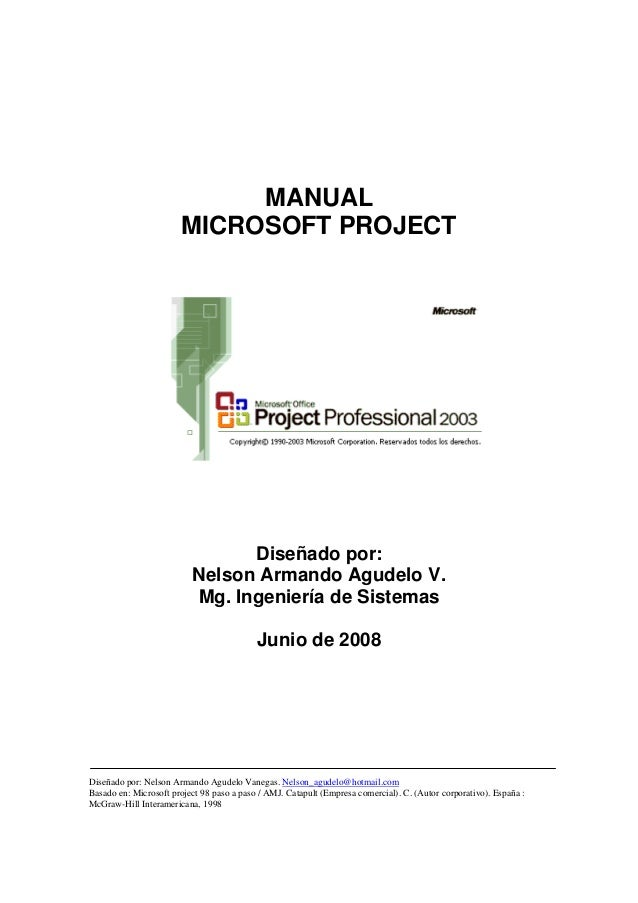 MANUAL                        MICROSOFT PROJECT                                Diseñado por:                          Nels...