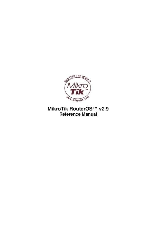 MikroTik RouterOS™ v2.9 Reference Manual