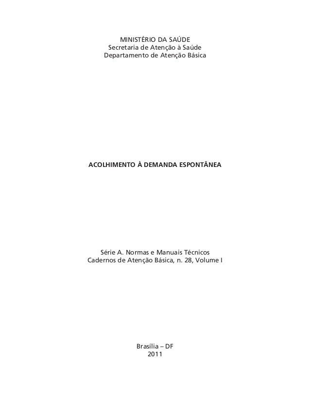 MINISTÉRIO DA SAÚDE Secretaria de Atenção à Saúde Departamento de Atenção Básica  ACOLHIMENTO À DEMANDA ESPONTÂNEA  Série ...