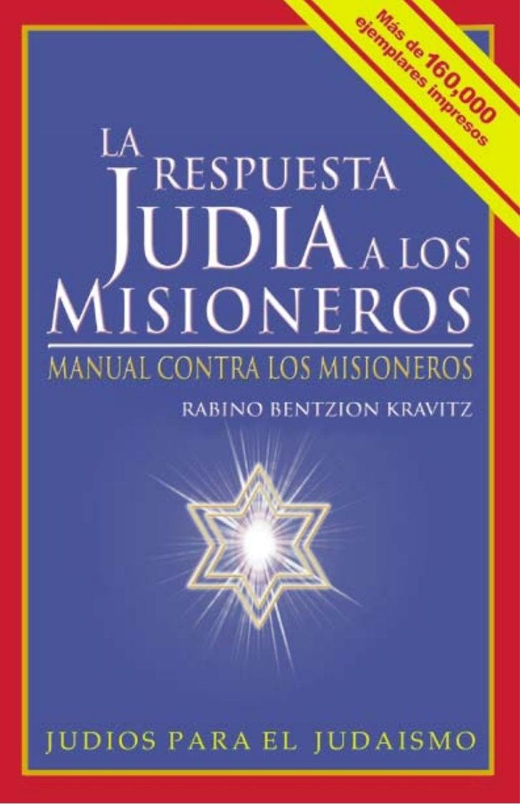 E     ste manual conciso y fácil de leer se pone a su      disposición mediante la organización Judíos para el  Judaísmo, ...