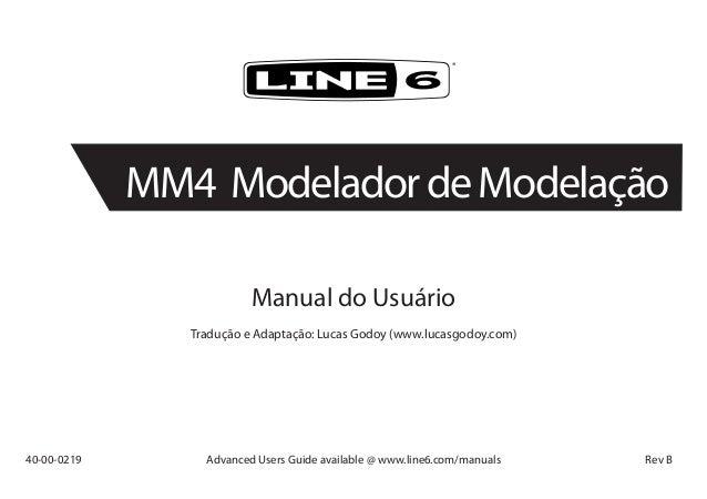 Manual do UsuárioTradução e Adaptação: Lucas Godoy (www.lucasgodoy.com)40-00-0219 Advanced Users Guide available @ www.li...