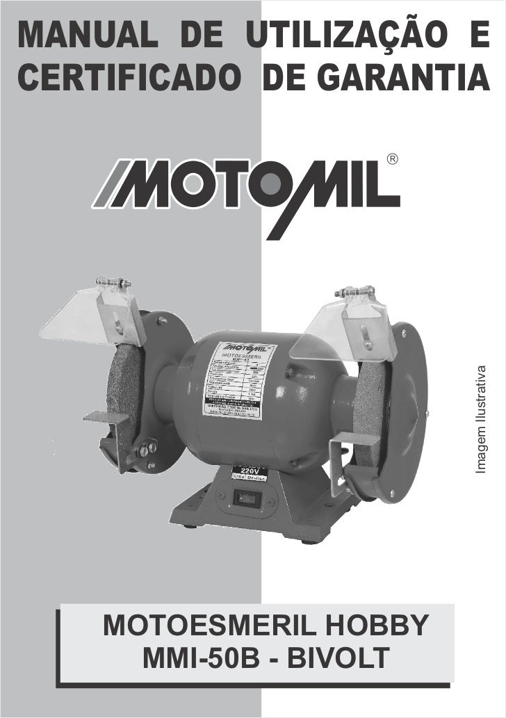 MANUAL DE UTILIZAÇÃO ECERTIFICADO DE GARANTIA                         Imagem Ilustrativa    MOTOESMERIL HOBBY      MMI-50B...