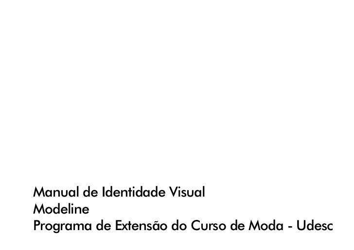 Manual de Identidade VisualModelinePrograma de Extensão do Curso de Moda - Udesc