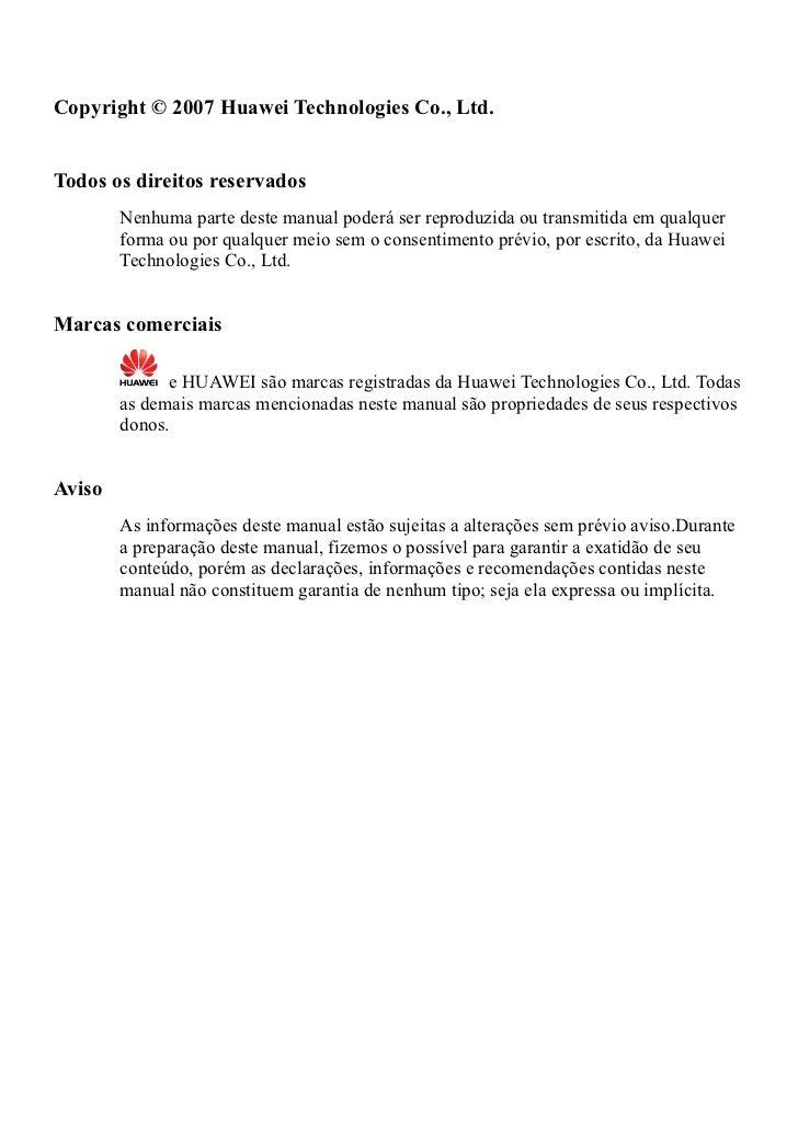 Copyright © 2007 Huawei Technologies Co., Ltd.Todos os direitos reservados        Nenhuma parte deste manual poderá ser re...