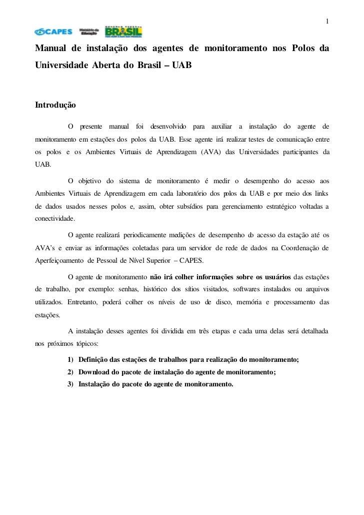 1Manual de instalação dos agentes de monitoramento nos Polos daUniversidade Aberta do Brasil – UABIntrodução            O ...