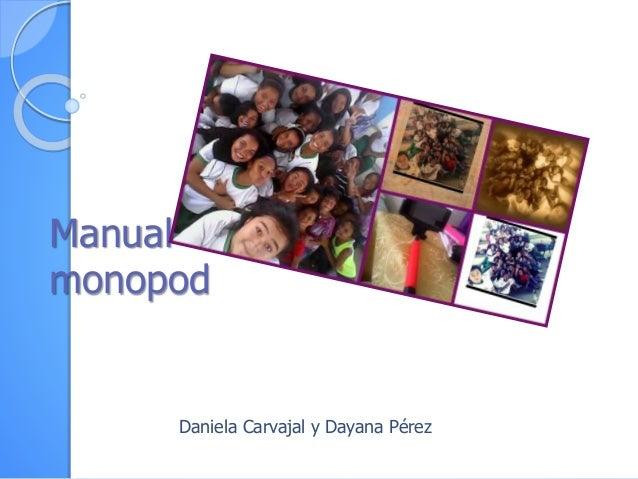 Manual monopod Daniela Carvajal y Dayana Pérez