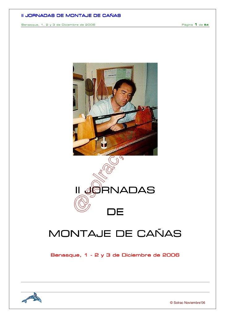 II JORNADAS DE MONTAJE DE CAÑASBenasque, 1, 2 y 3 de Diciembre de 2006                    Pàgina   1   de 54              ...