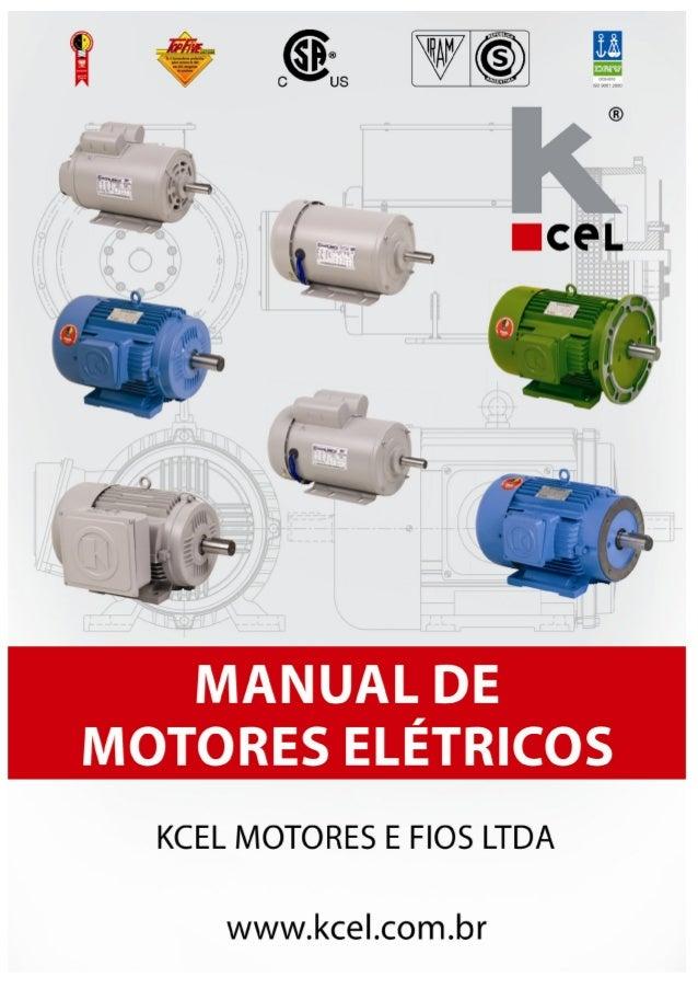 Manual de Motores Elétricos  Kcel Motores e Fios Ltda.  2  Í N D I C E  1. Fundamentos gerais ...............................