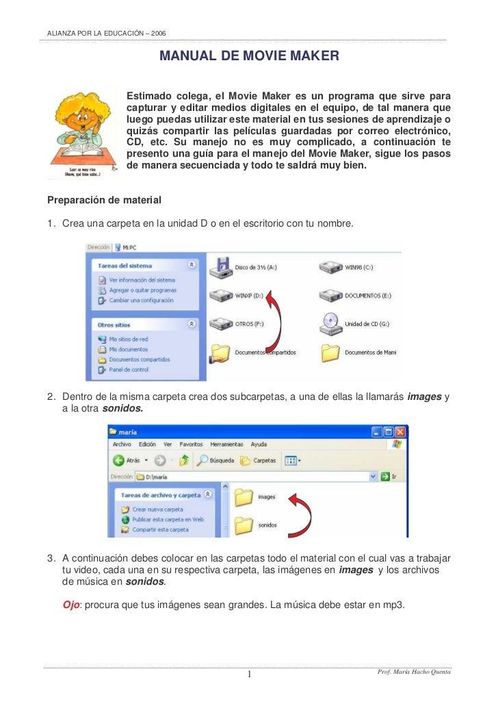ALIANZA POR LA EDUCACIÓN – 2006                             MANUAL DE MOVIE MAKER                    Estimado colega, el M...